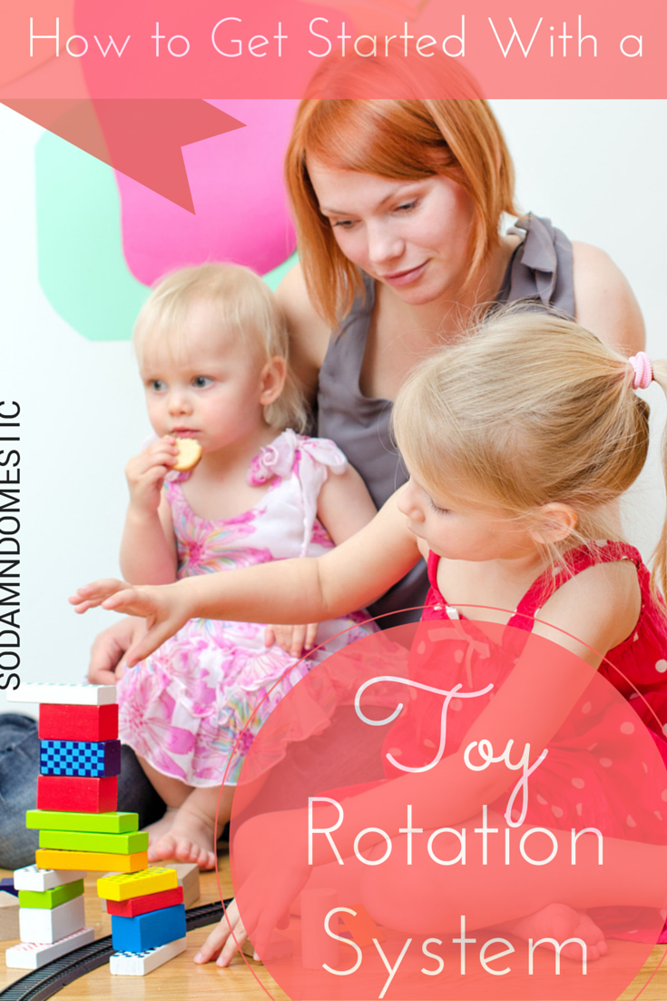 How to get started with a toy rotation system - Tons of practical advice and tips, plus 10 steps to starting a system from scratch (AND a printable checklist).