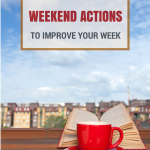 improve your week with these 5 simple weekend actions