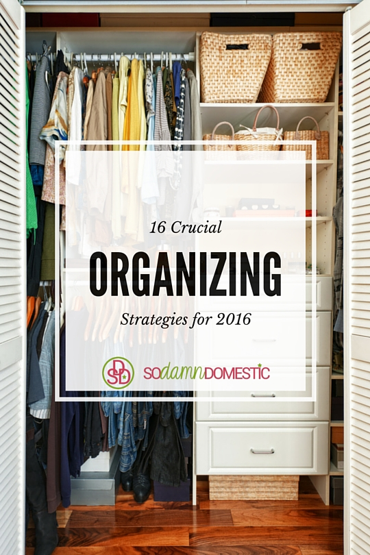 16 Crucial Tips for Organizing your life in 2016