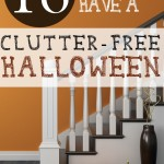 18 Ways to Have a Clutter-Free Halloween (While still having All of the Fun)