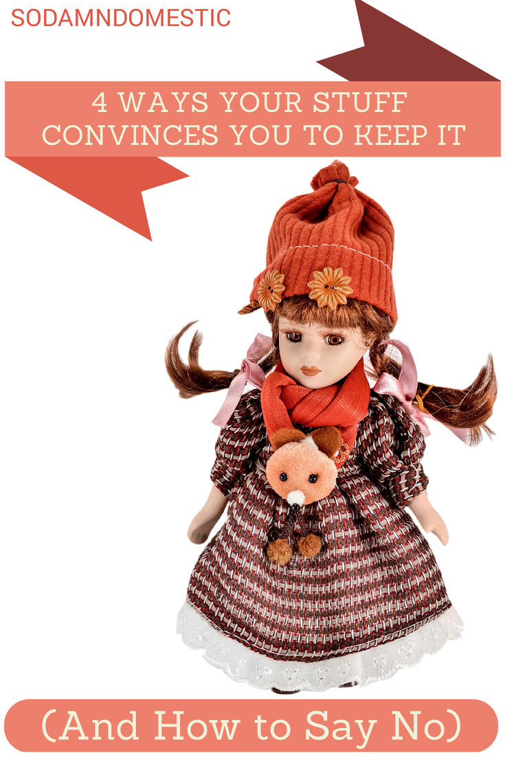 4 Ways Your Stuff Convinces You to Keep It (And How to Say No)
