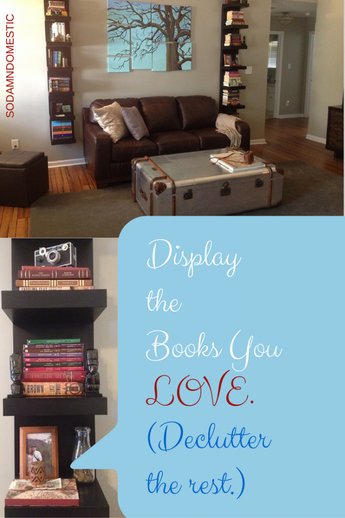 Love books? Give your favorites a place of honor. Declutter the rest (and visit them in the library when you want to).