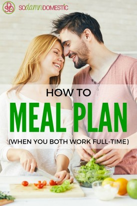 How to do meal planning / menu plan even when you and your partner both work full-time. This is something so many other sites overlook!