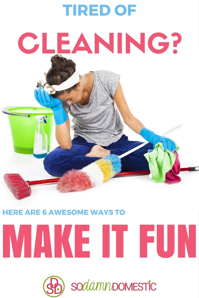 Tired of cleaning? Here are 6 awesome ways to make cleaning your house really fun.