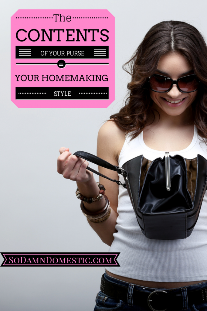 What your purse contents say about your homemaking style