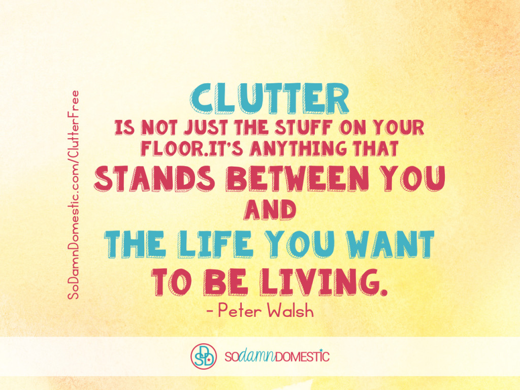 Day 27 of 30 Day Clutter-Free Countdown - Quote about Decluttering