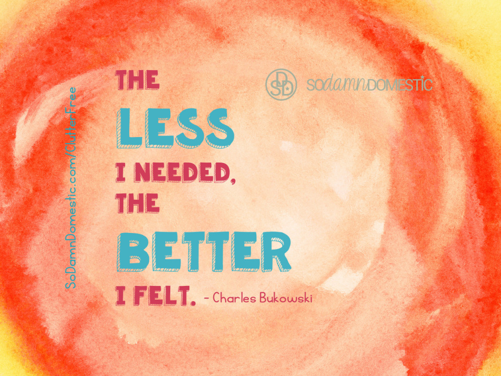 Day 6 of 30 Day Clutter-Free Countdown - Quote about Decluttering