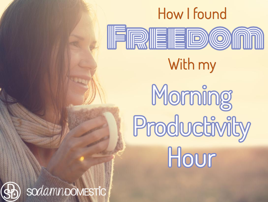 How I Found Freedom with my Morning Productivity Hour